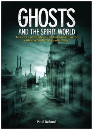 ISBN: 9781782122784 - Ghosts and the Spirit World