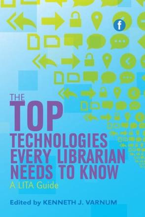 ISBN: 9781783300334 - The Top Technologies Every Librarian Needs to Know