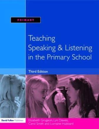 Teaching speaking & listening in the primary school
