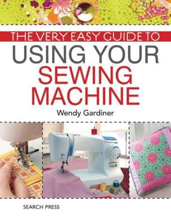 ISBN: 9781844488285 - The Very Easy Guide to Using Your Sewing Machine