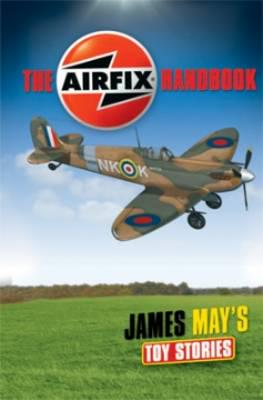 ISBN: 9781844861163 - James May's Toy Stories: Airfix Handbook