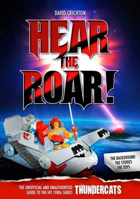 ISBN: 9781845830380 - Hear the Roar! The Unofficial and Unauthorised Guide to the Hit 1980s Series Thundercats