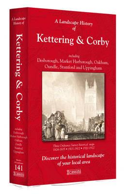 ISBN: 9781847368805 - A Landscape History of Kettering & Corby (1824-1922) - LH3-141