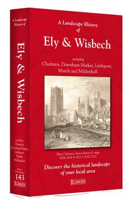 ISBN: 9781847368829 - A Landscape History of Ely & Wisbech (1824-1922) - LH3-143