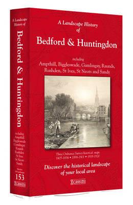 ISBN: 9781847368928 - A Landscape History of Bedford & Huntingdon (1805-1920) - LH3-153