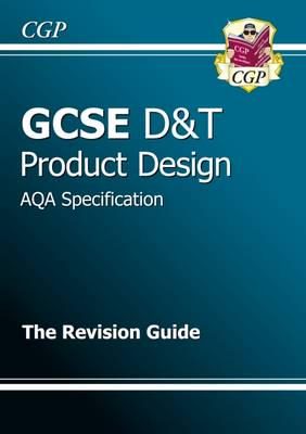 ISBN: 9781847623546 - GCSE Design & Technology Product Design AQA Revision Guide