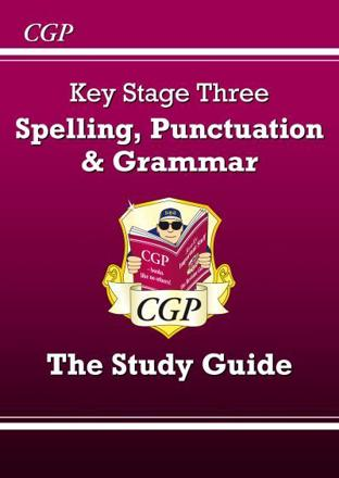 ISBN: 9781847624079 - Spelling, Punctuation and Grammar for KS3 - The Study Guide (With Online Edition)