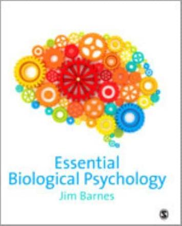 ISBN: 9781847875419 - Essential Biological Psychology