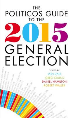 ISBN: 9781849547192 - The Politicos Guide to the 2015 General Election