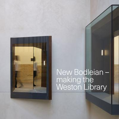 ISBN: 9781851243747 - New Bodleian - Making the Weston Library