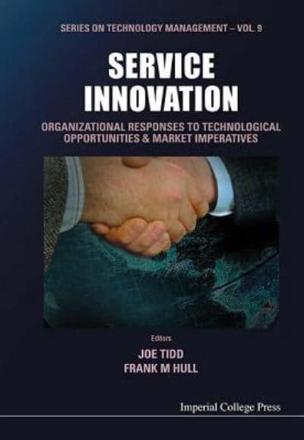 Service innovation: organizational responses to technological opportunities & market imperatives