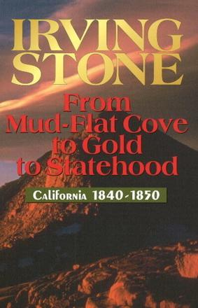 ISBN: 9781884995170 - From Mud-Flat Cove to Gold to Statehood: California 1840-1850