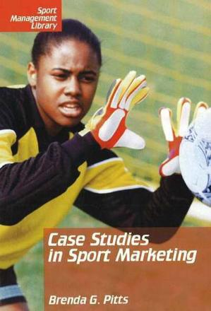ISBN: 9781885693471 - Case Studies in Sport Marketing