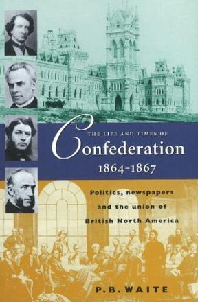 ISBN: 9781896941233 - Life & Times of Confederation 1864-1867