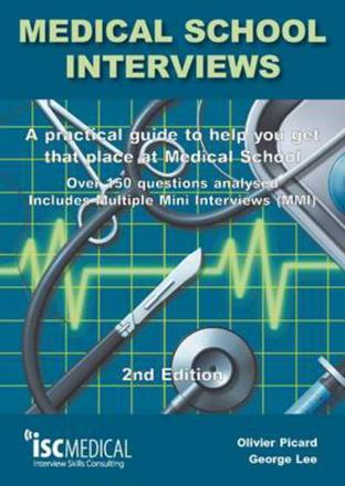 ISBN: 9781905812059 - Medical School Interviews: a Practical Guide to Help You Get That Place at Medical School - Over 150 Questions Analysed. Includes Mini-multi Interviews