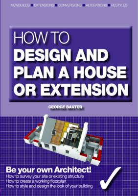 ISBN: 9781905959280 - How to Design Your Own Home, Extension or Alteration