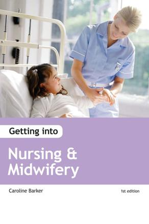 ISBN: 9781906041960 - Getting into Nursing and Midwifery Courses