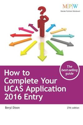 ISBN: 9781909319691 - How to Complete Your UCAS Application: 2016 Entry