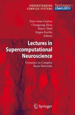 ISBN: 9783540731580 - Lectures in Supercomputational Neuroscience