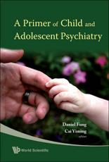 A Primer of Child and Adolescent Psychiatry