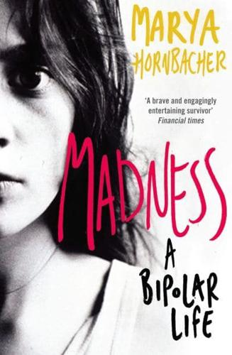 madness a bipolar life This is a well-crafted self-portrait of one woman's life with bipolar more madness i have bipolar as well and it made me fully realize that i'm not.