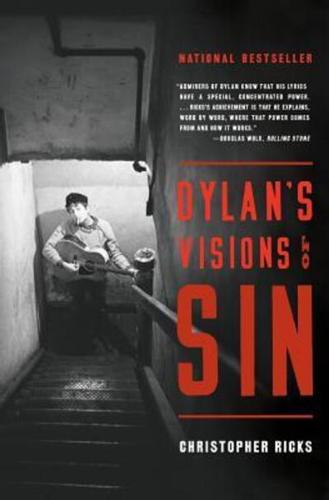 Dylan-039-s-Visions-of-Sin-by-Warren-Professor-of-the-Humanities-Christopher