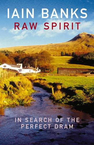 Raw-Spirit-In-Search-of-the-Perfect-Dram-by-Iain-Banks-Paperback-2004