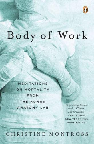 Body-of-Work-Meditations-on-Mortality-from-the-Human-Anatomy-Lab-by