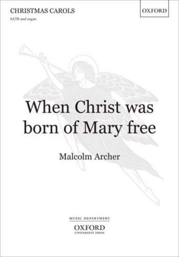 When Christ was born of Mary free by Malcolm Archer (composer)