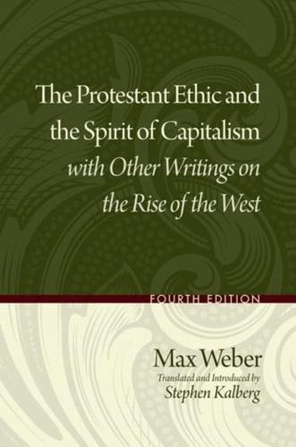 The Protestant Ethic and the Spirit of Capitalism with Other Writings on the...