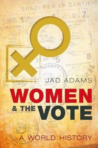 Women-and-the-Vote-A-World-History-by-Jad-Adams-Hardback-2014
