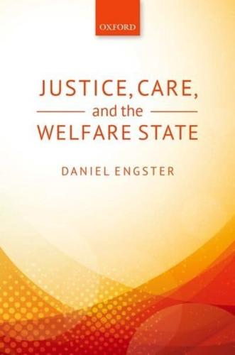 Justice, Care, and the Welfare State by Daniel Engster (Hardback, 2015)