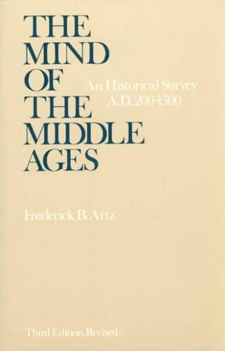The Mind of the Middle Ages: Historical Survey, A.D.200-1500 by Frederick B....