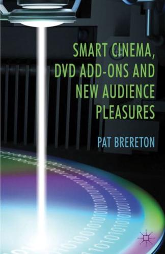 Smart-Cinema-DVD-Add-Ons-and-New-Audience-Pleasures-by-P-Brereton