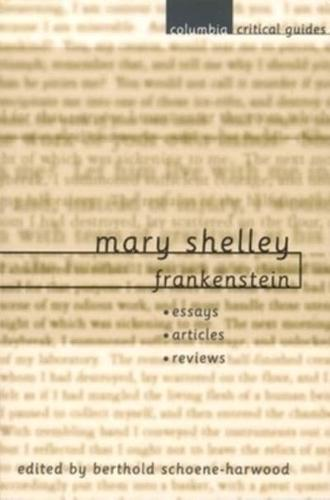mary shelley frankenstein essays articles reviews Review of mary shelley's frankenstein frankenstein was written by mary shelley and published in 1818.