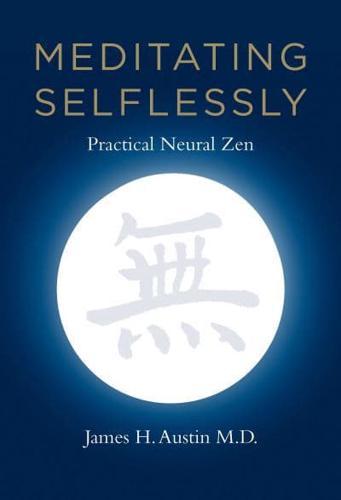 Meditating-Selflessly-Practical-Neural-Zen-by-James-H-Austin-Paperback-2013