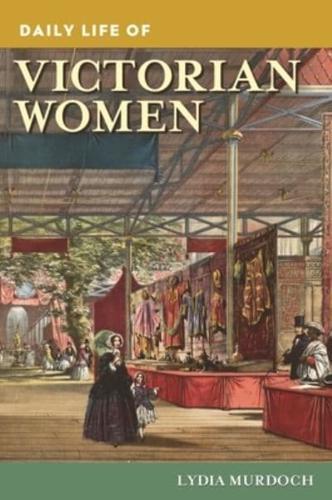 Daily-Life-of-Victorian-Women-by-Lydia-Murdoch-Hardback-2013