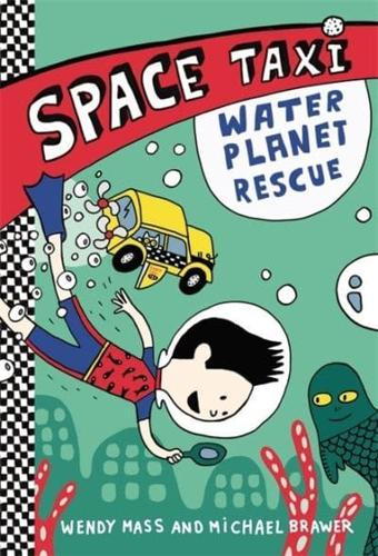 Space-Taxi-Water-Planet-Rescue-by-Wendy-Mass-Hardback-2014
