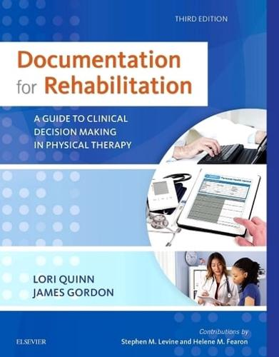 Documentation for Rehabilitation: A Guide to Clinical Decision Making in...