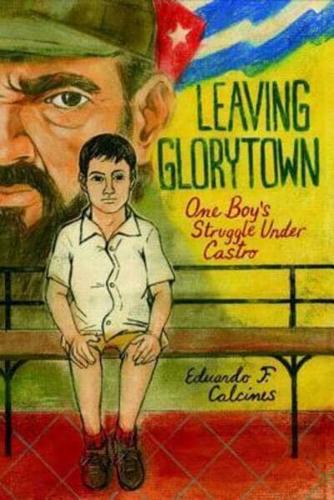 Leaving-Glorytown-by-Eduardo-F-Calcines-Hardback-2009
