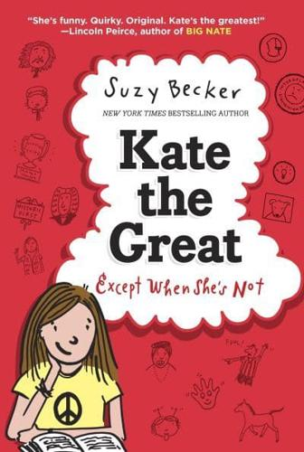 Kate-the-Great-Except-When-She-039-s-Not-by-Suzy-Becker-Hardback-2014