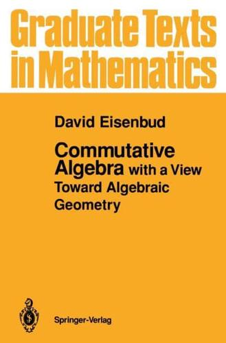 Commutative-Algebra-With-a-View-Toward-Algebraic-Geometry-by-David-Eisenbud