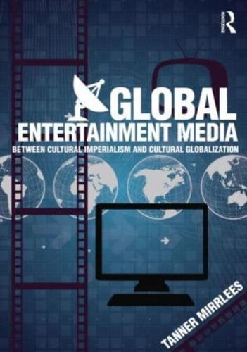 Global-Entertainment-Media-by-Tanner-Mirrlees-author