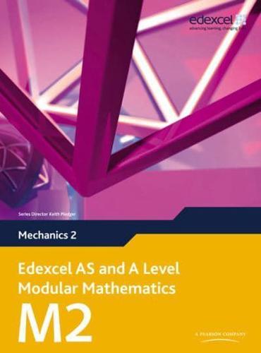 Edexcel-AS-and-A-Level-Modular-Mathematics-Mechanics-2-M2-by-Keith-Pledger-a