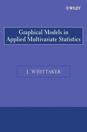 Graphical-Models-in-Applied-Multivariate-Statistics-by-Joe-Whittaker-author