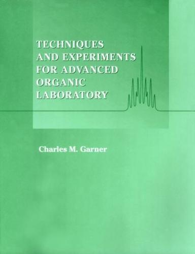 Techniques and Experiments of Advanced Organic Laboratory by Charles M....