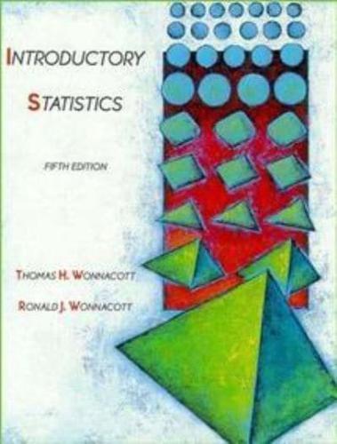Introductory Statistics by Ronald J. Wonnacott, Thomas H. Wonnacott...