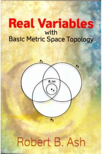 Real-Variables-with-Basic-Metric-Space-Topology-by-Robert-B-Ash-Paperback