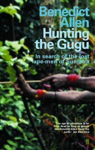 Hunting-the-Gugu-by-Benedict-Allen-Paperback-2002
