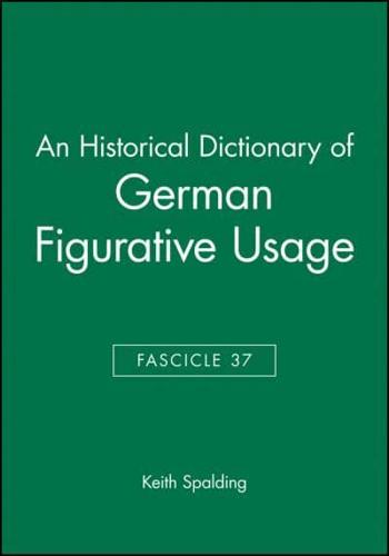 An-Historical-Dictionary-of-German-Figurative-Usage-Fascicle-37-by-Keith-Spa